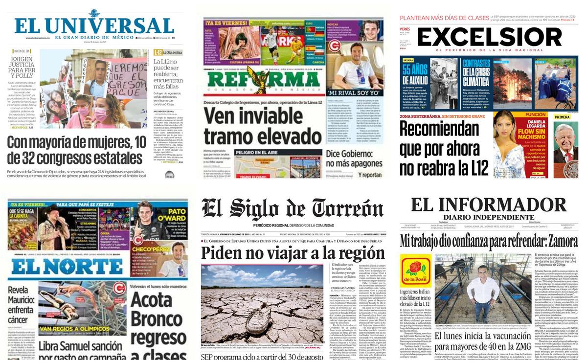 Portadas impresas de los periódicos más importantes de México, viernes 18 de junio de 2021